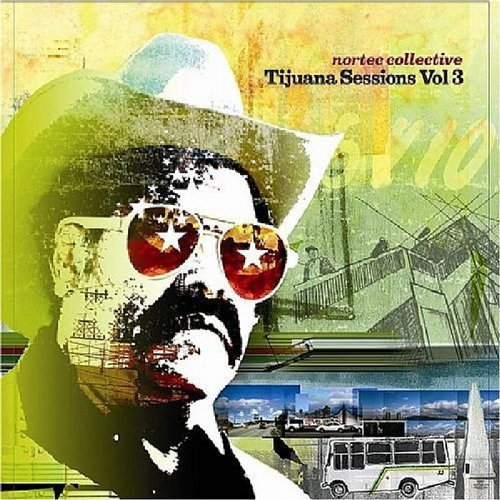 Nortec Collective Vol. 3 Tijuana Sessions