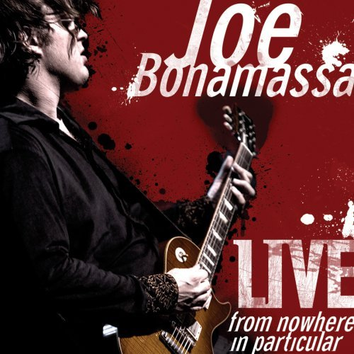 Joe Bonamassa Live From Nowhere In Particula Live From Nowhere In Particula