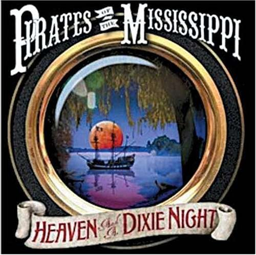 Pirates Of The Mississippi Heaven & A Dixie Night