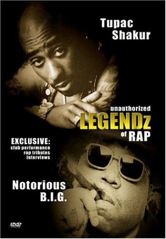 Tupac Notorious B.I.G. Legendz Of Rap Unauthorized