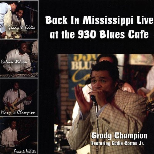 Grady Champion Back In Mississippi Live