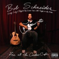 Schneider Bob Songs Sung & Played On Guitar
