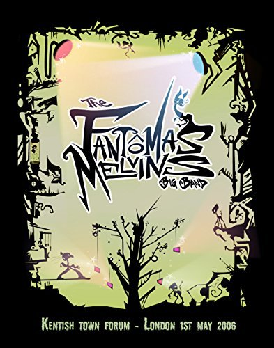 Fantomas Melvins Big Band Live From London 2006 Live From London 2006