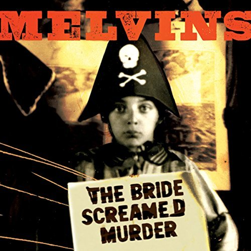 Melvins Bride Screamed Murder