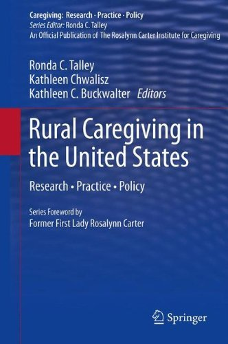 Ronda C. Talley Rural Caregiving In The United States Research Practice Policy 2012