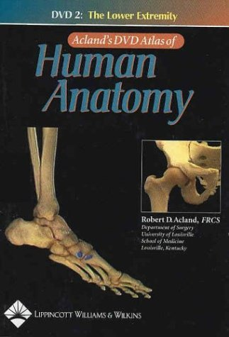 Robert D. Acland Acland's DVD Atlas Of Human Anatomy DVD 2 The Lower Extremity