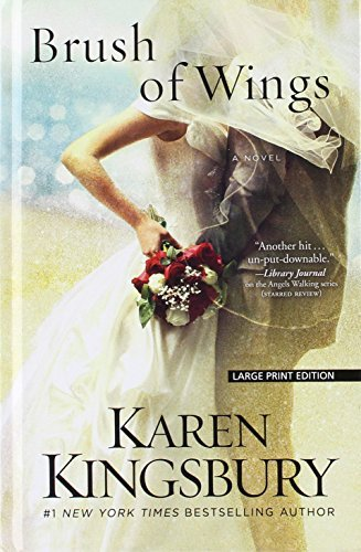 Karen Kingsbury Brush Of Wings Large Print