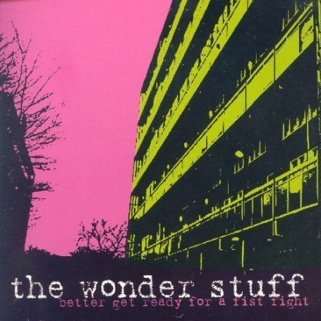 Wonder Stuff Better Get Ready For A Fist Fi Import Gbr