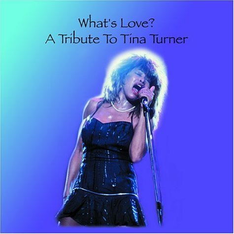 Tribute To Tina Turner What's Love? T T Tina Turner