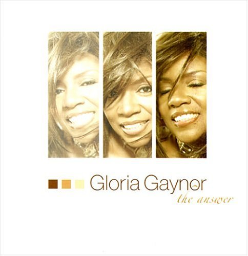 Gloria Gaynor Answer
