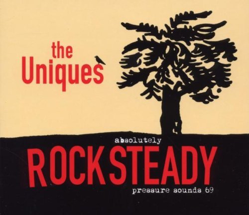 Uniques Absolutley Rocksteady