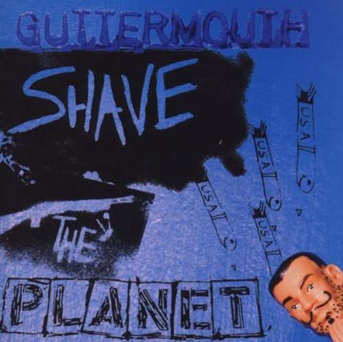 Guttermouth Shave The Planet Explicit Version