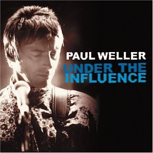 Paul Weller Under The Influence