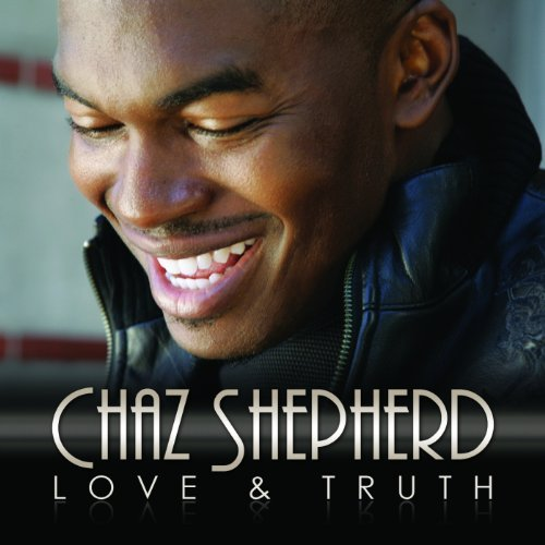 Chaz Shepherd Love & Truth