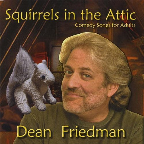Friedman Dean Squirrels In The Attic Explicit Version