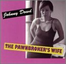Dowd Johnny Pawnbroker's Wife Explicit Version