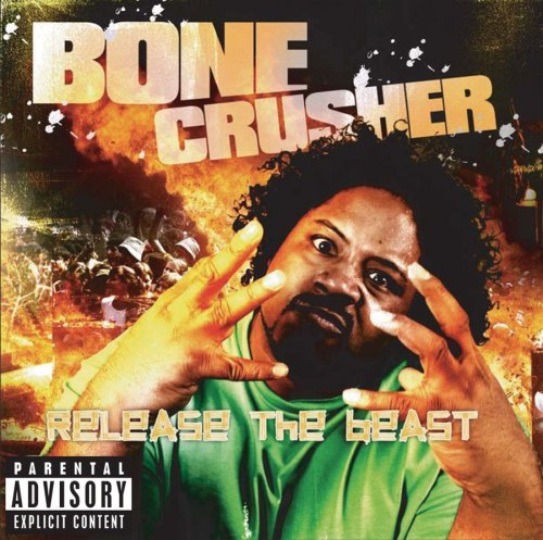 Bone Crusher Release The Beast Explicit Version