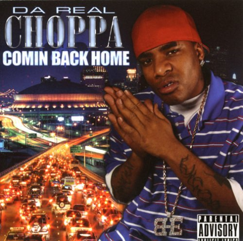 Da Real Choppa Comin Back Home Explicit Version