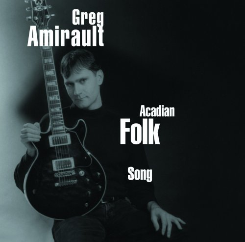 Greg Amirault Acadian Folk Songs