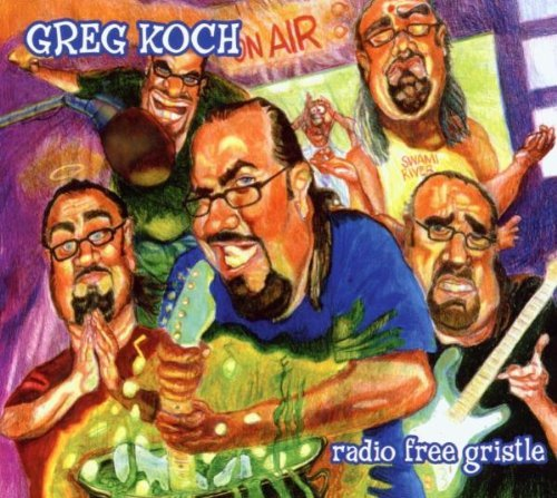 Greg Koch Radio Free Gristle Digipak