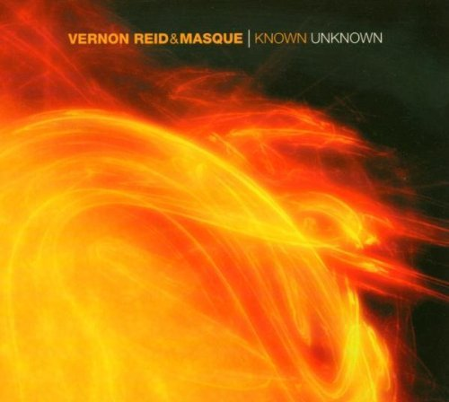 Vernon Reid & Masque Known Unknown