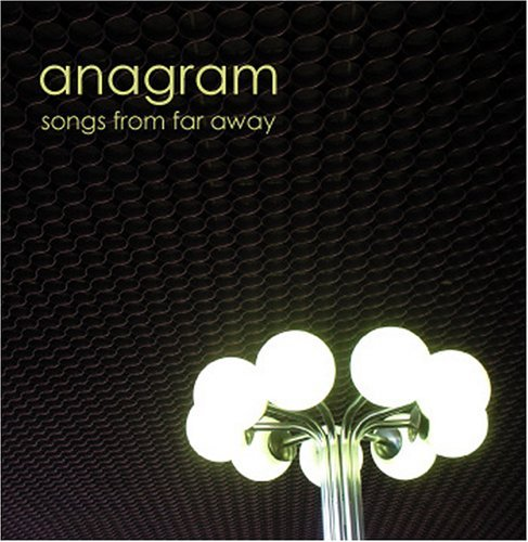 Anagram Songs From Far Away
