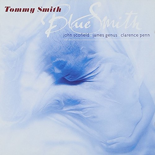 Tommy Smith Blue Smith Hdcd Feat. John Scofield
