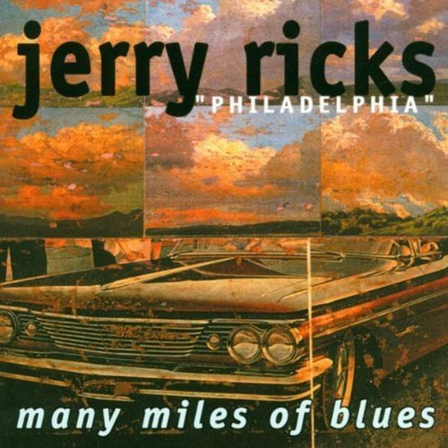 Jerry Philadelphia Ricks Many Miles Of Blues
