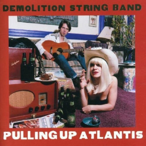 Demolition String Band Pulling Up Atlantis