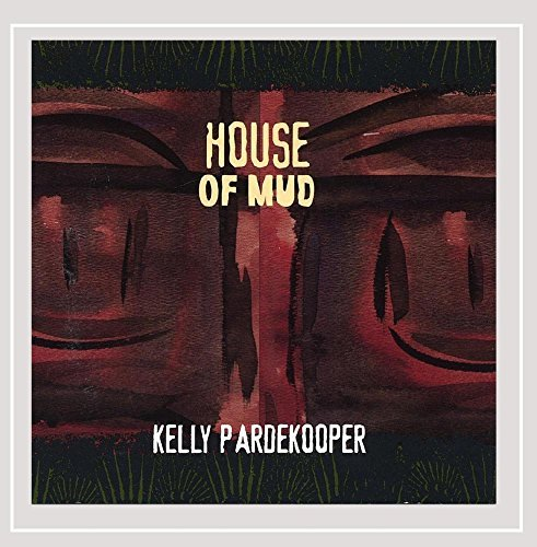 Kelly Pardekooper House Of Mud