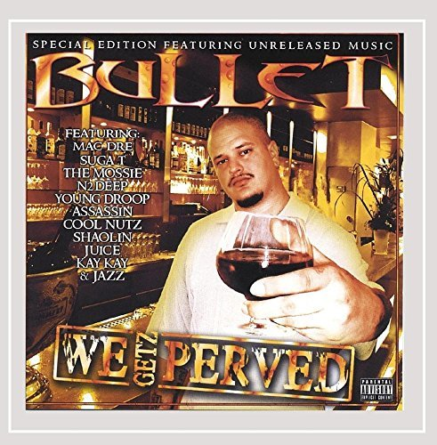 Bullet We Getz Perved (2004)