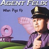 Agent Felix When Pigs Fly