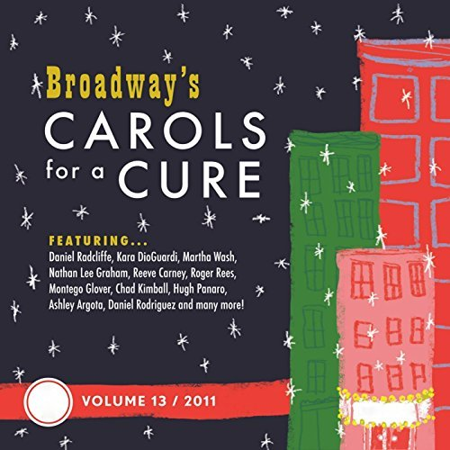 Broadway's Carols For A Cure Vol. 13 2011