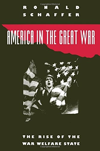 Ronald Schaffer America In The Great War The Rise Of The War Welfare State