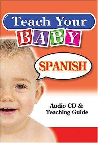 Smart Kids Publishing Teach Your Baby Spanish [with Teaching Guide]