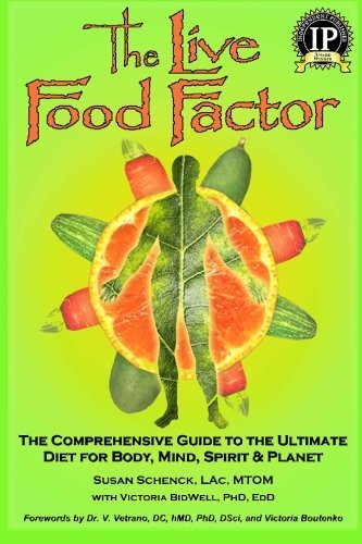 Susan Schenck The Live Food Factor The Comprehensive Guide To The Ultimate Diet For