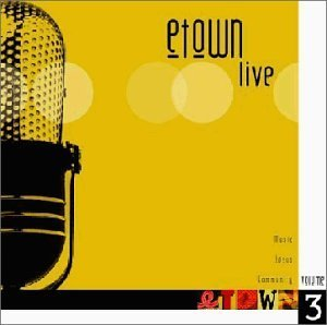 Etown Music Vol. 3 Etown Live Etown Live