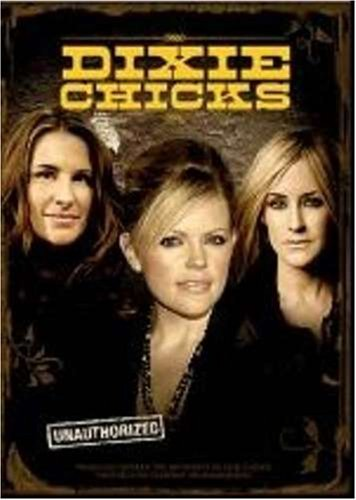 Dixie Chicks Unauthorized Dixie Chicks Nr