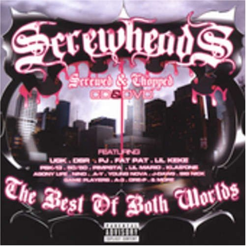 Screwheads Best Of Both Worlds Explicit Version