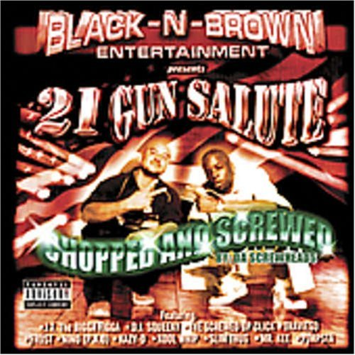 Black N Brown 21 Gun Salute Explicit Version Screwed Version