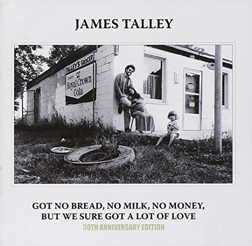 Talley James Got No Bread No Milk No Money