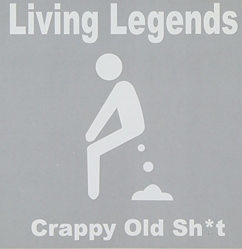 Living Legends Crappy Old Shit