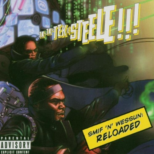 Smif N Wessun Presents Tek N Steele Reloaded Explicit Version