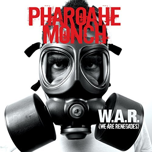 Pharoahe Monch W.A.R. (we Are Renegades) Explicit Version