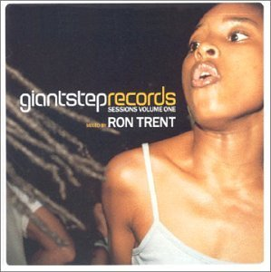 Giant Step Records Sessions Vol. 1 Giant Step Records Sess Mixed By Ron Trent