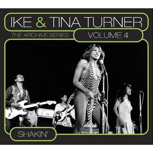 Ike & Tina Turner Vol. 4 Archive Series Shakin'