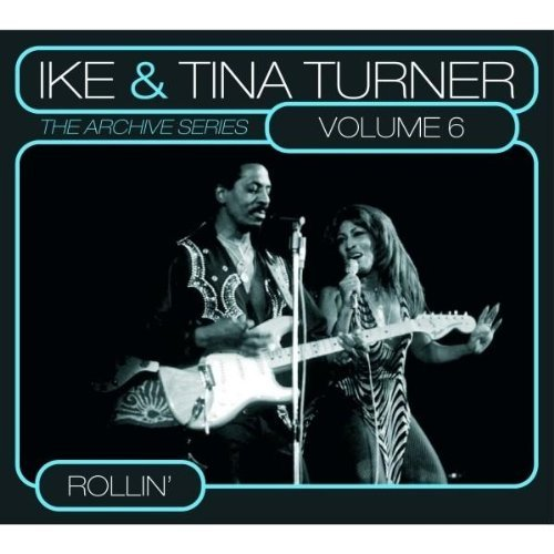 Ike & Tina Turner Vol. 6 Archive Series Rollin'