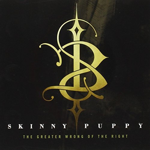Skinny Puppy Greater Wrong Of The Right
