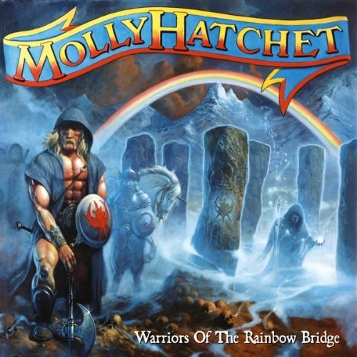 Molly Hatchet Warriors Of The Rainbow Bridge