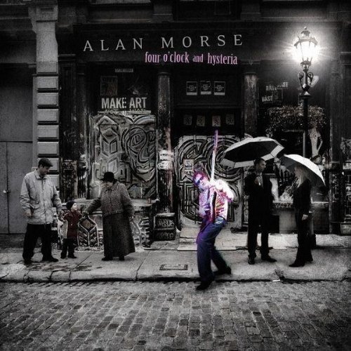 Alan Morse Four O'clock & Hysteria